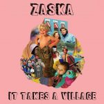 Zaska – It Takes A Village