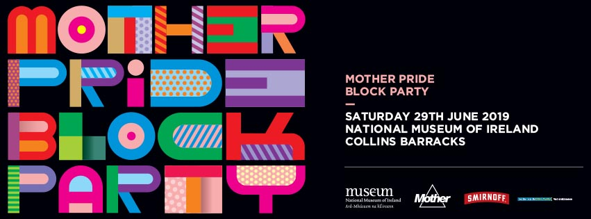 Mother presents The Pride Block Party in association with Dublin LGBTQ Pride