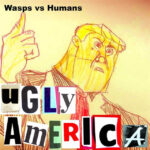Wasps vs Humans release 'Ugly America'