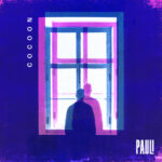 Debut EP from PAULI captures COVID isolation