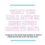Male artists and media respond to Gender Disparity Data Report on Irish Radio