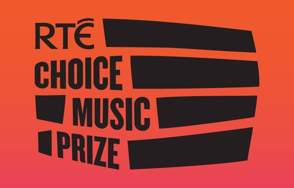 RTÉ CHOICE MUSIC PRIZE RETURNS IN 2021